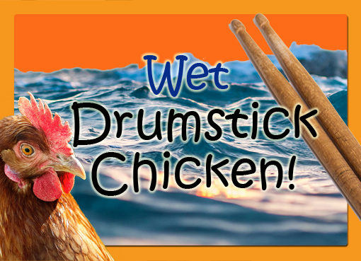 Wet drumstick chicken
